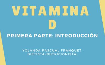 VITAMINA D. Primera parte.
