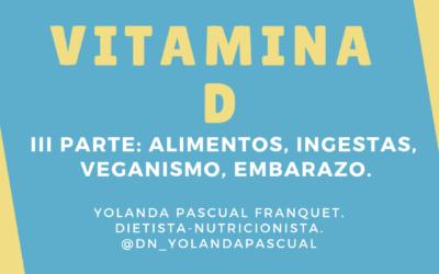 VITAMINA D:  alimentos, IDR, embarazo, veganismo.
