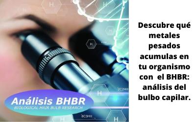 Descubre qué metales pesados acumulas en tu organismo con  el BHBR: análisis del bulbo capilar.